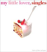 Singles / MY LITTLE LOVER