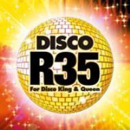 ♯ 『DISCO R35』 ♭  35歳以上限定!(笑)