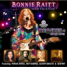 Decades Rock Live:Bonnie Raitt and Friends / Bonnie Raitt