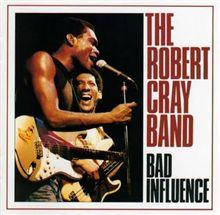 """感性が錆びつかないように音楽を聴こう-11 Robert Cray Band """"Bad Influence"""""""