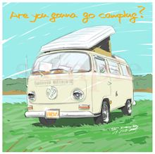 Are you gonna go camping?