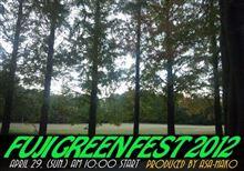 13日12時で一旦締め切り! FUJI GREEN FEST 2012