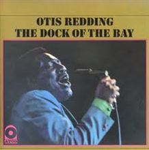 Otis Redding / The dock of the bay