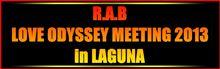 R.A.B~LOVE ODYSSEY MEETING 2013 ~in LAGUNA.