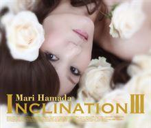 INCLINATIONⅢ/浜田麻里