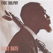 Eric Dolphy / You don't know what love is