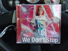 買っちゃった!! 西野カナ〜We Don't Stop