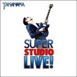 Super studio liveですと!?( ̄▽ ̄)