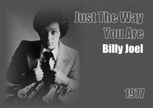 Billy Joel / Just the way you are (素顔のままで)