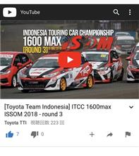 ITCC(INDONESIA TOURING CAR Championship)1600MAX R3、ISSOM 2018、TTI(TOYOTA TEAM INDONESIA)動画