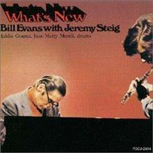 Bill Evans and Jeremy Steig / what's new